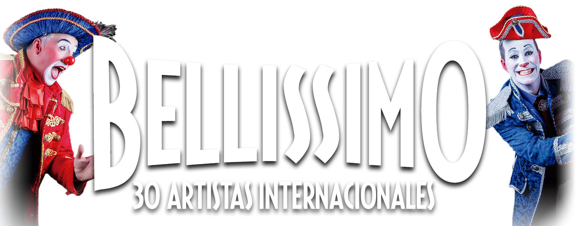 Circo Italiano Presentará Su Espectáculo Bellissimo En Sant Cugat Del 12 Al 15 De Diciembre Y En Sabadell Del 25 De Diciembre Al 12 De Enero Bazar Show Magazine